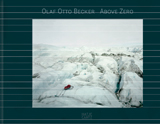 Olaf Otto Becker: Above Zero (Gebundene Ausgabe)